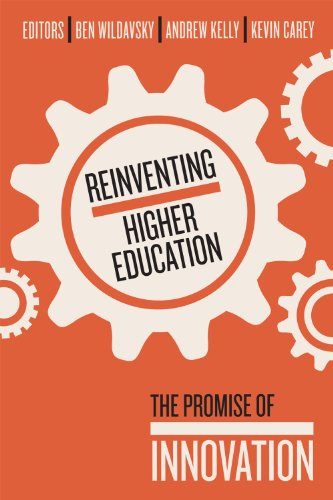 Reinventing Higher Education: The Promise of Innovation