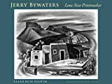 img - for Jerry Bywaters, Lone Star Printmaker: A Study of His Print Notebook, with a Catalogue of His Prints and a Checklist of His Illustrations and Ephemeral Works book / textbook / text book