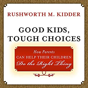 Good Kids, Tough Choices Audiobook