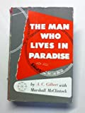 img - for The Man who Lives in Paradise: The Autobiography of A. C. Gilbert book / textbook / text book