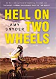 img - for Hell on Two Wheels: An Astonishing Story of Suffering, Triumph, and the Most Extreme Endurance Race in the World book / textbook / text book