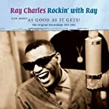 Just About As Good As It Gets! Ray Charles