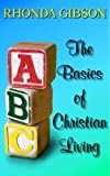 ABCs The Basics of Christian Living