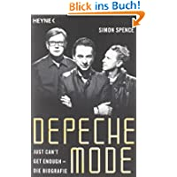 Depeche Mode - Just can't get enough: Die Biografie