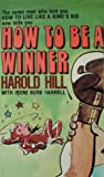 How to Be a Winner, Hill, Harold; Harrell, Irene Burk