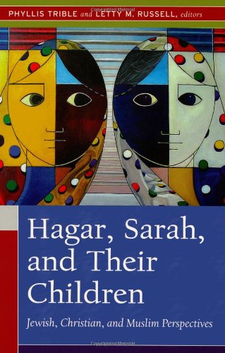 Hagar, Sarah, and Their Children: Jewish, Christian, and...