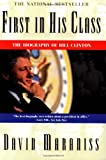 First in His Class: A Biography Of Bill Clinton (0684818906) by Maraniss, David