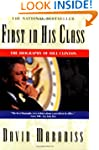 First In His Class: A Biography Of Bi...
