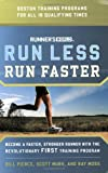 Runner's World Run Less, Run Faster: Become a Faster, Stronger Runner with the Revolutionary FIRST Training Program Reviews
