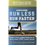 Runner's World Run Less, Run Faster: Become a Faster, Stronger Runner with the Revolutionary FIRST Training Program ~ Ray Moss