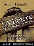 24-Hours-That-Changed-the-World-2-Garden-of-Gethsemane