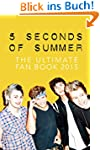 5 Seconds of Summer: The Ultimate 5SO...