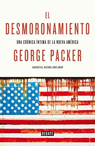 El Desmoronamiento: Una cr�nica �ntima de la nueva am�rica ISBN-13 9788499924694