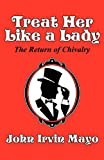 img - for Treat Her Like a Lady: The Return of Chivalry book / textbook / text book