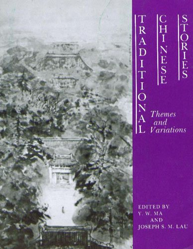 Traditional Chinese Stories: Themes and Variations (C...