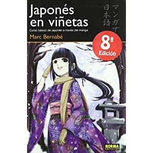 Japones en vinetas / Japanese in Mangaland: Curso basico de Japones a traves del manga / Basic Japanese Course Through Manga