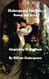 Shakespeare for Kids: Romeo and Juliet
