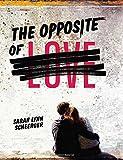 The Opposite of Love