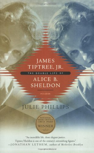 James Tiptree, Jr.: The Double Life of Alice B. Sheldon: Julie Phillips: 9780312426941: Amazon.com: Books