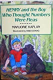 Henry and the Boy Who Thought Numbers Were Fleas (0027493512) by Kaplan