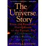The Universe Story: From the Primordial Flaring Forth to the Ecozoic Era--A Celebration of the Unfolby Brian Swimme