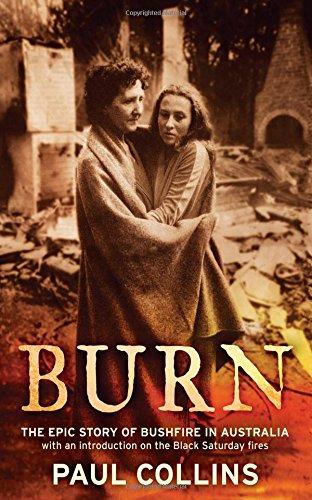 Burn: The Epic Story of Bushfire in Australia