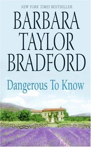 Dangerous to Know, Barbara Taylor Bradford