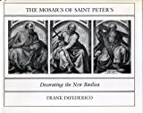 img - for The Mosaics of Saint Peter's: Decorating the New Basilica by DiFederico Frank (1983-07-01) Hardcover book / textbook / text book