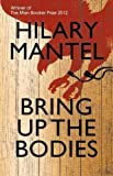 Bring Up the Bodies by Mantel, Hilary (2012)