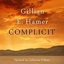 Complicit (       UNABRIDGED) by Gillian Hamer Narrated by Catherine O'Brien