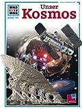 Was ist was, Band 102: Unser Kosmos