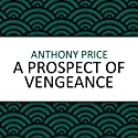 A Prospect of Vengeance (       UNABRIDGED) by Anthony Price Narrated by Jilly Bond