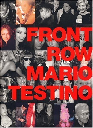 Front Row/Backstage by Mario Testino (1999-11-01)