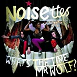 echange, troc Noisettes - What'S The Time Mr Wolf ?