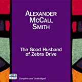 The Good Husband of Zebra Drive: The No. 1 Ladies' Detective Agency, Book 8 (Unabridged)