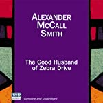 The Good Husband of Zebra Drive: The No. 1 Ladies' Detective Agency, Book 8 (       UNABRIDGED) by Alexander McCall Smith Narrated by Adjoa Andoh
