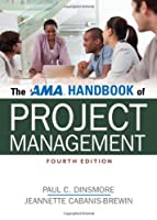 The AMA Handbook of Project Management, 4th Edition