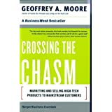 Crossing the Chasm: Marketing and Selling High-Tech Products to Mainstream Customers ~ Geoffrey A. Moore