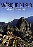 echange, troc Angelika Hofer - Amérique du Sud : Couleurs du monde