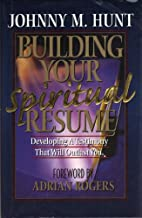 Building Your Spiritual Resume by Johnny M.…
