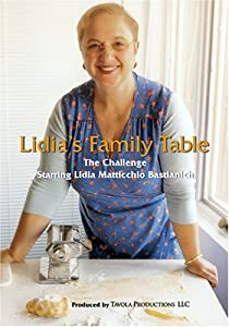Lidia's Family Table - The Challenge