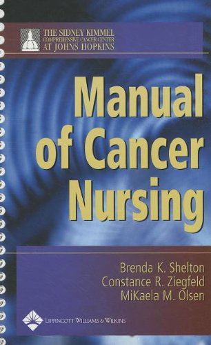 The Sidney Kimmel Comprehensive Cancer Center at Johns Hopkins Manual of Cancer Nursing (Shelton, Manual of Cancer Nursi