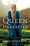 img - for Queen Hereafter: A Novel of Margaret of Scotland book / textbook / text book