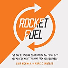 Rocket Fuel: The One Essential Combination That Will Get You More of What You Want from Your Business (       UNABRIDGED) by Gino Wickman, Mark C. Winters Narrated by Mark C. Winters