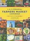 L.A.'s Original Farmers Market Cookbook: Meet Me at 3rd and Fairfax