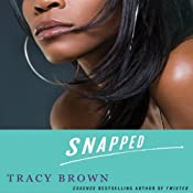 Snapped: A Novel | [Tracy Brown]