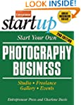 Start Your Own Photography Business:...
