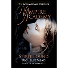 Vampire Academy: Spirit Bound Audiobook by Richelle Mead Narrated by Emily Shaffer