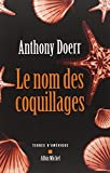 Nom Des Coquillages (Le) (Collections Litterature) (French Edition) (2226136118) by Doerr, Anthony