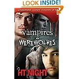 Vampires vs. Werewolves (Vampire Love Story #4)